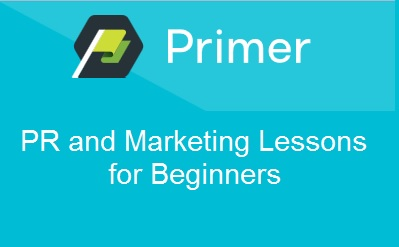 Primer - PR and Marketing Lessons for Beginners