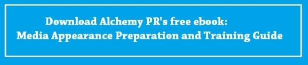 Download Alchemy PR's free ebook: Media Appearance Preparation and Training Guide