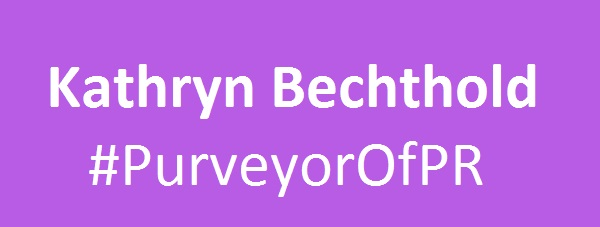 Kathryn Bechthold #PurveyorOfPR